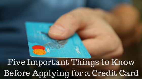 Things To Know Before Applying For a Credit Card