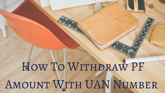 how-to-withdraw-pf-amount-with-uan-number