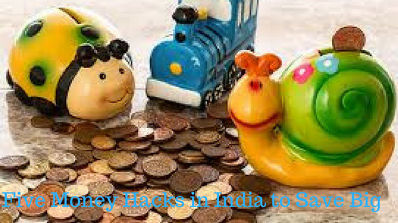 Five Money Hacks in India to Save Big