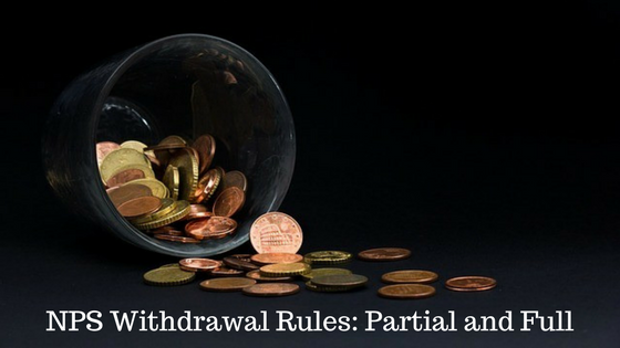 NPS Withdrawal Rules- Partial and Full