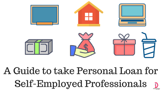 A Guide to take Personal Loan for Self-Employed Professionals